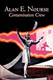 Contamination Crew, Alan E. Nourse, 1606644513