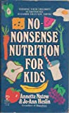 No-Nonsense Nutrition for Kids, Jo-Ann Heslin and Annette B. Natow, 0671607790