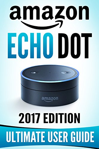Cheap Amazon Echo Dot: The Ultimate Amazon Echo User Guide! listening devices for home use