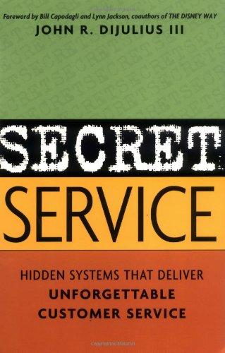 Secret Service: Hidden Systems That Deliver Unforgettable Customer Service (Secret Service By John Dijulius compare prices)
