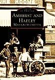 Amherst and Hadley, Massachusetts, Daniel Lombardo, 0738562718