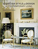 img - for Georgian Style and Design for Contemporary Living by Henrietta Spencer-Churchill (2012-09-11) book / textbook / text book