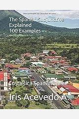 The Spanish Subjunctive Explained: CostaRica SpanishOnline Language School (Spanish Edition) Paperback