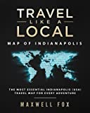 Travel Like a Local - Map of Indianapolis: The Most Essential Indianapolis (USA) Travel Map for Every Adventure