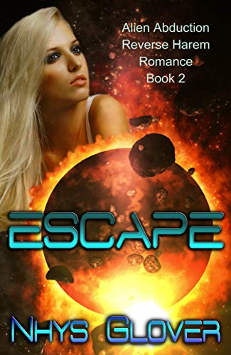 Escape: Alien Abduction Reverse Harem Romance (The Danans Book 2)