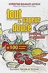 Cent nouvelles recettes, tout à la vapeur douce par Bouguet-Joyeux