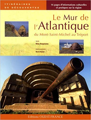 Livres gratuits Le Mur de l'Atlantique : Du Mont-Saint-Michel au Tréport pdf epub