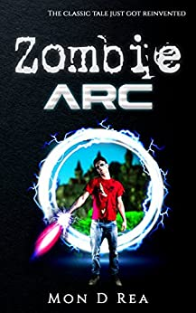 Zombie Arc by [Rea, Mon D]