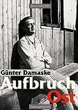 Aufbruch Ost, Günter Damaske, 3833450770