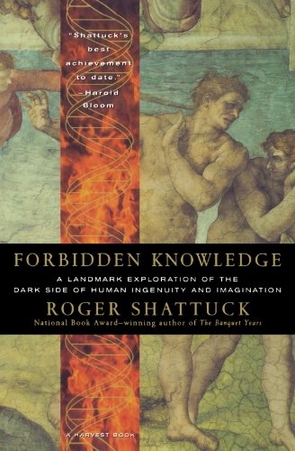 Forbidden Knowledge: From Prometheus to Pornography (Harvest Book)