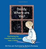 Daddy, Where are You?, Barbara Rockaway, 1933476508