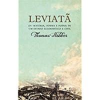 Leviatã ou Matéria, Forma e Poder de Um Estado Eclesiástico e Civil