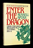Enter the Dragon : China's Undeclared War Against the U. S. in Korea, 1950-51, Spurr, Russell, 1557040087