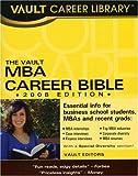 The MBA Career Bible (Vault MBA Career Bible)