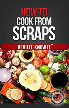 How to Cook From Scraps by [Read, Higher]