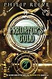 Predator's Gold, Philip Reeve, 0545222125