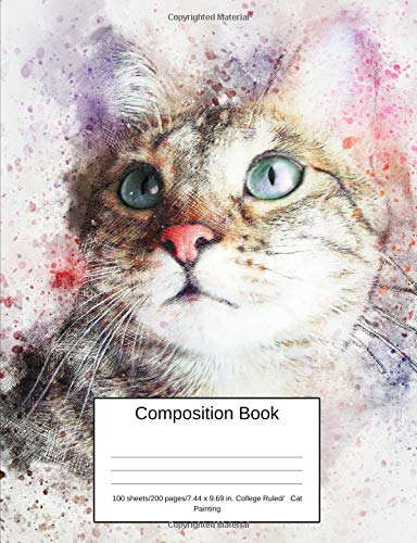 Composition Book 100 sheets/200 pages/7.44 x 9.69 in. College Ruled/ Cat Painting: Writing Notebook | Lined Page Book Soft Cover | Plain Journal | Cat Kitten