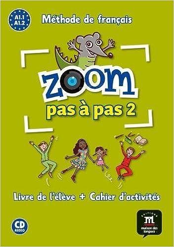 Methode De Francais Zoom Pas A Pas 2 A1 1 A1 2 Livre De L