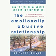 The Emotionally Abusive Relationship: How to Stop Being Abused and How to Stop Abusing Audiobook by Beverly Engel Narrated by Deanna Hurst