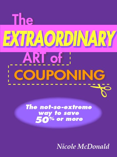 The Extraordinary Art of Couponing by [McDonald, Nicole]