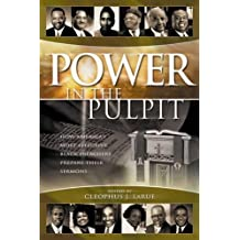 Power in the Pulpit: How America's Most Effective Black Preachers Prepare Their Sermons