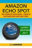 #9: Amazon Echo Spot - The Complete User Guide: Learn to Use Your Echo Spot Like A Pro (Alexa & Echo Spot Setup, Tips and Tricks Book 1)