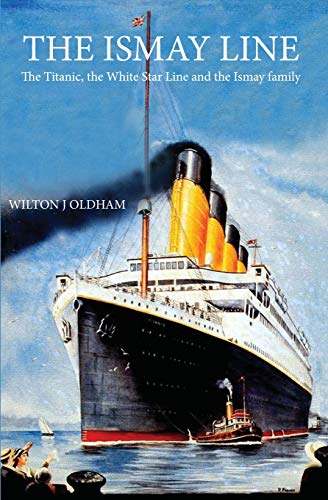(The Ismay Line: The Titanic, the White Star Line and the Ismay Family)