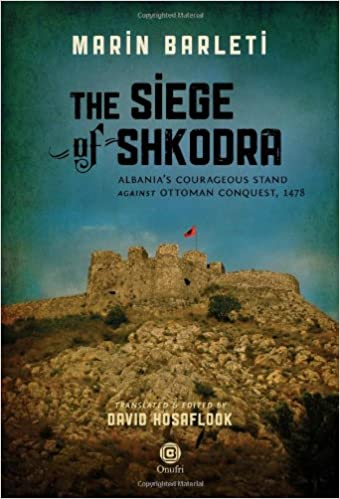 The Siege Of Shkodra Albanias Courageous Stand Against Ottoman