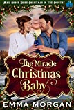 The Miracle Christmas Baby (Mail Order Bride Christmas in the Country Book 7)