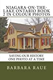 Niagara-on-the-Lake Ontario Book 2 in Colour Photos: Saving Our History One Photo at a Time