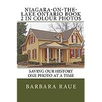 Niagara-on-the-Lake Ontario Book 2 in Colour Photos: Saving Our History One Photo at a Time