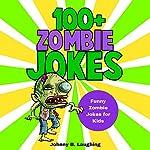 100+ Zombie Jokes: Funny Zombie Jokes for Kids: Halloween Jokes | Johnny B. Laughing