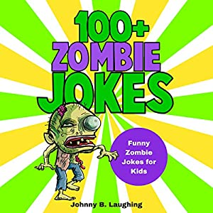 100 zombie jokes funny zombie jokes for kids halloween jokes audiobook
