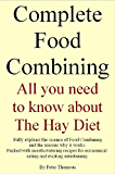 Complete Food Combining. All you need to know about the Hay Diet
