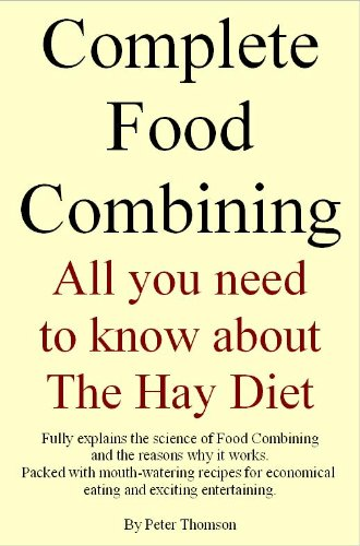 Complete Food Combining. All you need to know about the Hay Diet Hay Diet