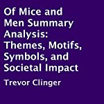 Of Mice and Men Summary Analysis: Themes, Motifs, Symbols, and Societal Impact | Trevor Clinger