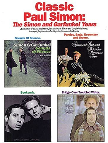 Classic Paul Simon: The Simon and Garfunkel Years (A Collection of All the Music from Four Landmark Simon and Garfunkel Albums, Arranged for Piano Vocal with Guitar Frames and Full Lyrics) [Paperback] [1992] (Author) Paul Simon, Art (Simon And Garfunkel Lyrics)