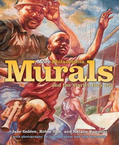 More Philadelphia Murals and the Stories They -