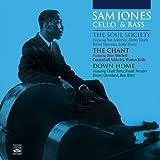 Sam Jones Cello & Bass. The Soul Society + The Chant + Down Home