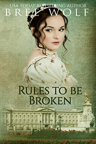 Rules to Be Broken: A Regency Romance (A Forbidden Love Novella Series Book 5) (Being The Mistress To A Married Man)