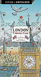 London Through Time (Cities Unfolded)