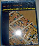 Introduction to Sociology, Tischler, Henry L., 0534619991