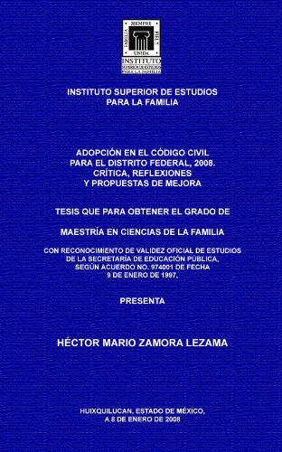 Descargar Libro AdopciÓn En El CÓdigo Civil Para El Distrito Federal, 2008. Hector Mario Zamora Lezama