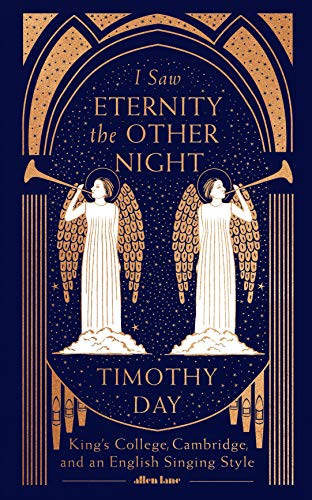 I Saw Eternity the Other Night: King's College, Cambridge, and an English Singing Style - Other Choral Sacred Music