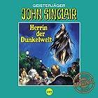 Herrin der Dunkelwelt (John Sinclair - Tonstudio Braun Klassiker 107) Hörspiel von Jason Dark Gesprochen von:  div.
