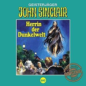 Herrin der Dunkelwelt (John Sinclair - Tonstudio Braun Klassiker 107) Hörspiel
