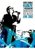 Heinz Rudolf Kunze & Verstärkung - Dabeisein ist alles: Live 2003