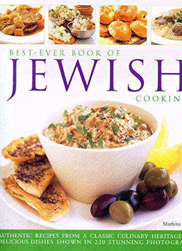 Best-Ever Book of Jewish Cooking: Authentic Recipes From A Classic Culinary Heritage: Delicious Dishes Shown In 220 Stunning Photographs by Marlena Spieler Sp