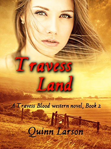 Travess Land: A Travess Blood western novel, Book 2 (The Travess Blood Series) by [Larson, Quinn]