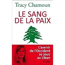 Le sang de la paix (Essais et documents) (French Edition)